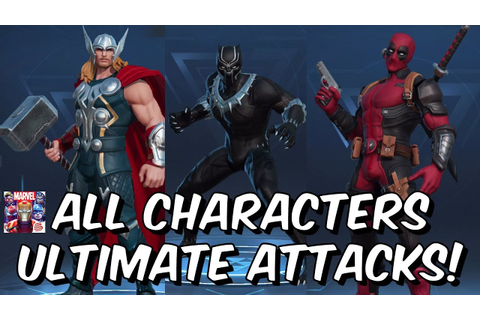 Marvel Super War All Characters Ultimate Attacks ...