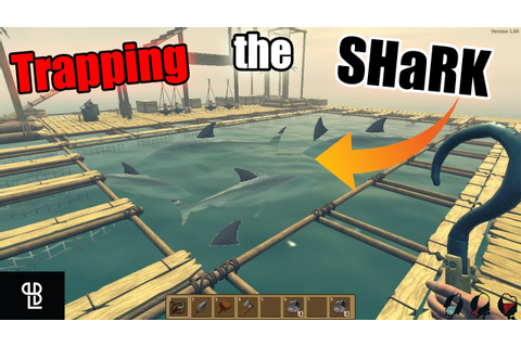Trapping the SHARK in RAFT Game | Eating SHARK MEAT RAFT ...