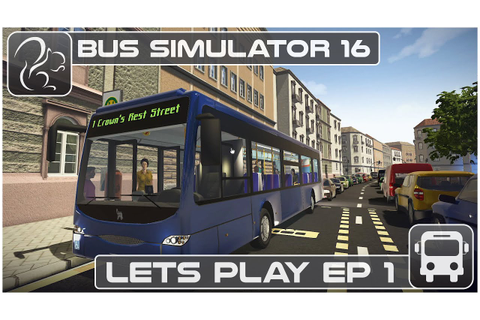 Bus Simulator 16 - Lets Play - Episode #1 - YouTube