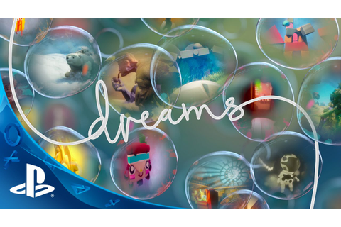 DREAMS - E3 2015 | PS4 - YouTube