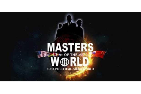 Geo-political Simulator 3: Masters of The World » Game ...