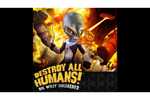 Destroy All Humans: Big Willy Unleashed Music - Harbor ...