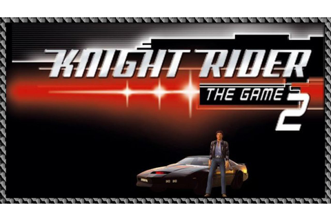 Knight Rider 2 The Game :: PC :: Прохождение :: #1 - YouTube