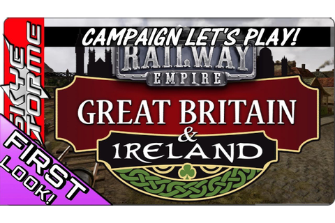 Railway Empire - GREAT BRITAIN & IRELAND Ep 1 FIRST LOOK ...