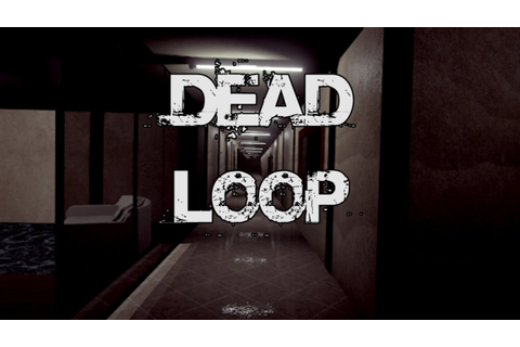 Dead Loop - Indie Horror Game Kickstarter Demo - YouTube