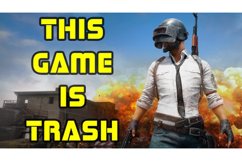 PUBG SUCKS - This Game Is Trash *Opinion Alert* - YouTube