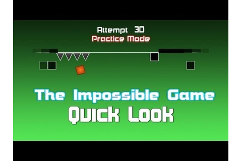 The Impossible Game Quick Look - YouTube