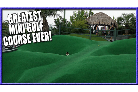THE BEST MINI GOLF COURSE EVER - HOLE IN ONES AND CRAZY ...