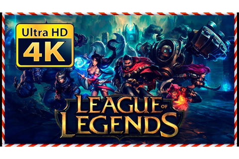 LEAGUE OF LEGENDS 4K ★ UHD - YouTube