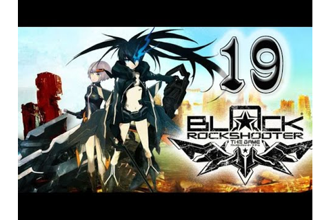 Black Rock Shooter: The Game Gameplay Part 19 ...