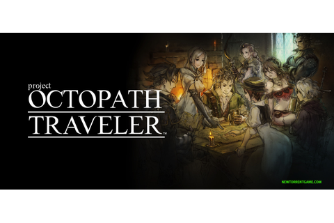 OCTOPATH TRAVELER Wii TORRENT - FREE TORRENT DOWNLOAD ...