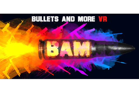 Steam Community :: Bullets And More VR - BAM VR