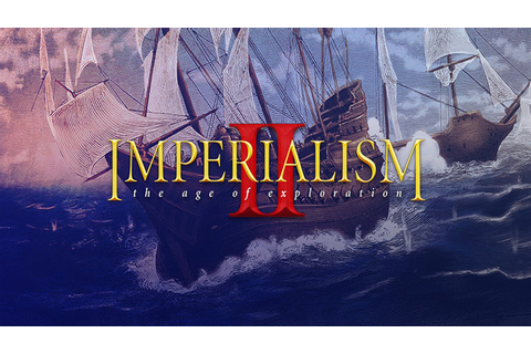 Imperialism 2: The Age of Exploration - Download - Free ...
