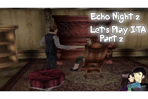 Echo Night 2: The Lord of Nightmares Let's Play ITA Part 2 ...