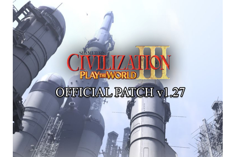 Civilization III Play the World 1.27F German Patch file ...
