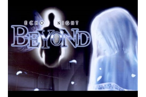 Echo Night: Beyond [Part 1] Ghosts on the Moon - YouTube
