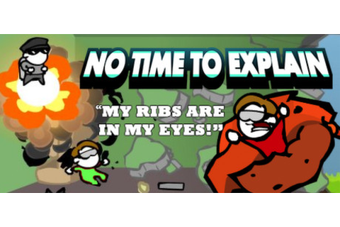 Download No Time to Explain For Free | Free Steam Games