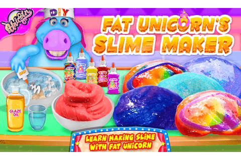 Mr. Fat Unicorn Slime Maker Game! DIY Squishy Toy - Apps ...