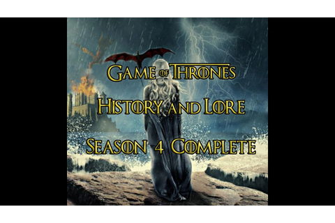 Game of Thrones - Histories and Lore - Season 4 Complete ...