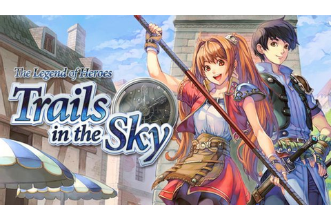 The Legend Of Heroes Trails In The Sky UPDATE 2017.05.03 ...