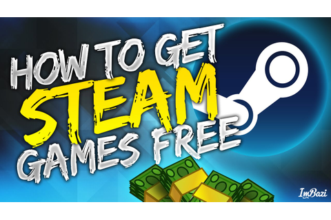 How To Get FREE Steam Games 2020! (May 2020) DOWNLOAD FREE ...