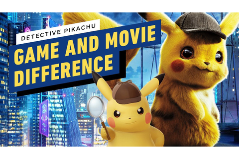 How Pokemon Detective Pikachu Compares to the Video Game ...