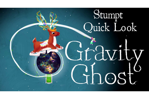 Stumpt Quick Look - Gravity Ghost - Rapping Space Mouse ...