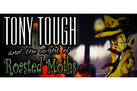 Tony Tough and the Night of Roasted Moths on Steam