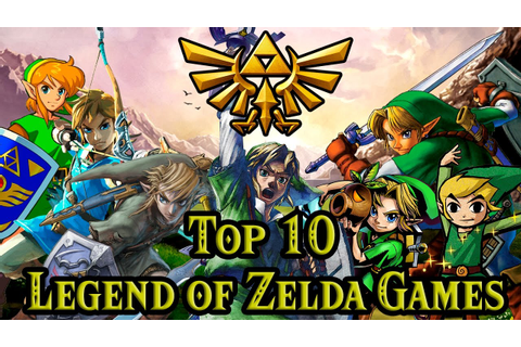 Top 10 The Legend of Zelda Games (With Breath of the Wild ...