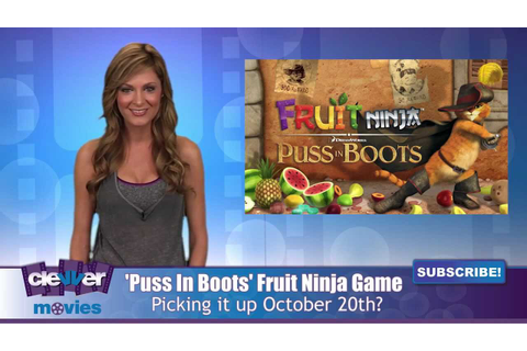 Puss In Boots Gets Fruit Ninja Tie-In Game - YouTube