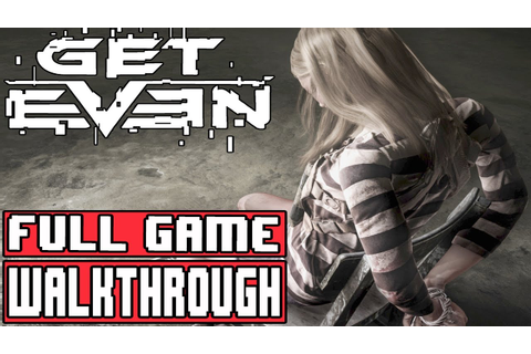 GET EVEN Gameplay Walkthrough Part 1 Full Game (PC Ultra ...
