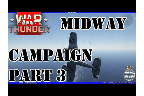 War Thunder 807th RNAS Midway Campaign Part 3 - YouTube