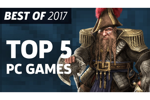 Top 5 PC Games of 2017 - Best of 2017 - YouTube