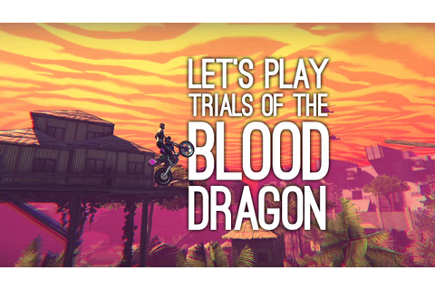 Trials of the Blood Dragon Gameplay: Let's Play Trials of ...