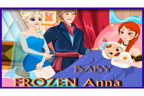 Don't Miss Elsa Deliver Baby for Anna Game Video-Frozen ...