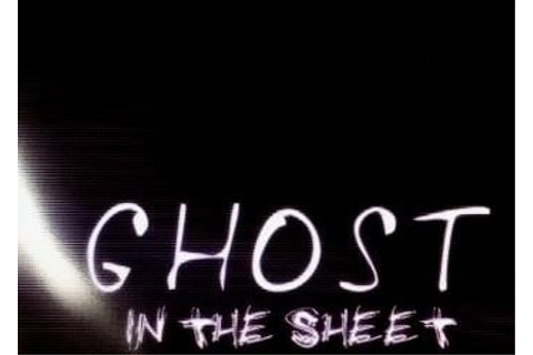 Ghost in the Sheet: Прохождение