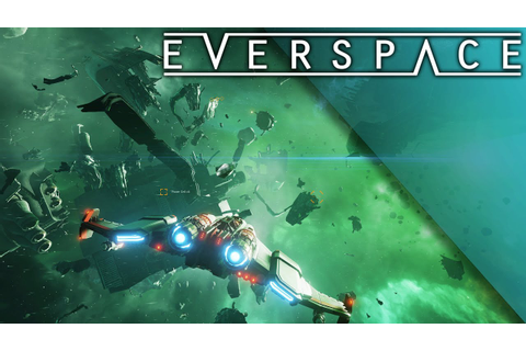 EVERSPACE PC Gameplay: CRAZY Everspace Combat and Mining ...