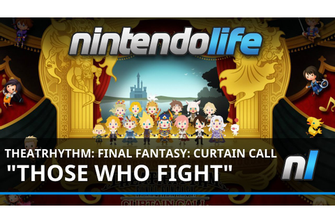 "Theatrhythm Final Fantasy: Curtain Call (3DS) ""Those Who ..."