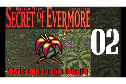 Secret of Evermore [Stream] #02 - Welcome to the Jungle ...