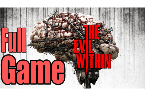 The Evil Within Full Game Walkthrough / Complete ...