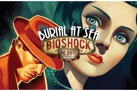 Game Review: Bioshock Infinite – Burial at Sea – Leto ...