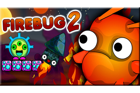 Firebug 2 Game Walkthrough (All Levels) - YouTube