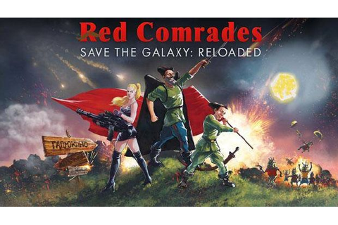 Red Comrades Save the Galaxy: Reloaded Free Download ...