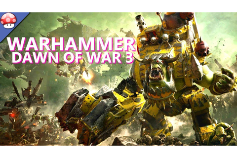 Warhammer 40000: Dawn of War 3 Gameplay (PC HD) - YouTube