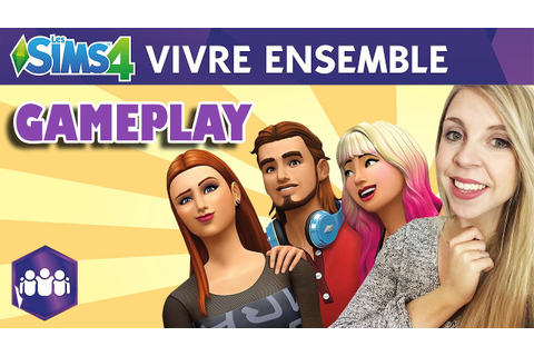 Les Sims 4 Vivre Ensemble Gameplay par Pixia - YouTube