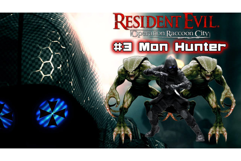 Resident Evil Operation Raccoon City - Mon Hunter [HD ...