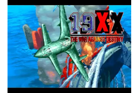 19XX: The War Against Destiny (Arcade/Capcom/1996 Shinden ...