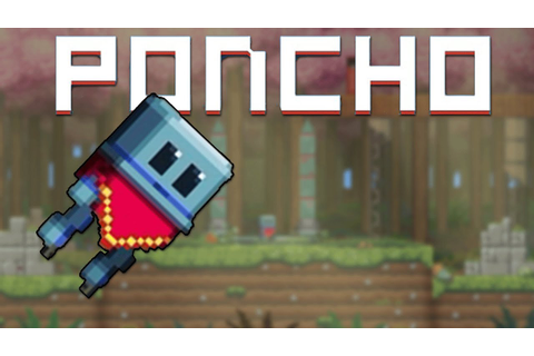 Poncho Gameplay - WHO IS PONCHO?! (Poncho game for PC ...