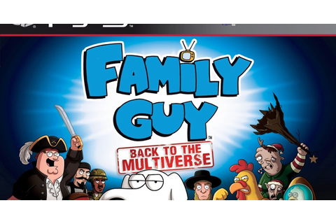 Family Guy Back To The Multiverse | CFW 3.55 | PS3 ISO ...