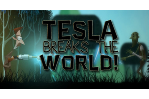 Tesla Breaks the World! - Free Full Download | CODEX PC Games